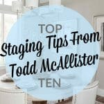 Top 10 Staging Tips From Todd McAllister