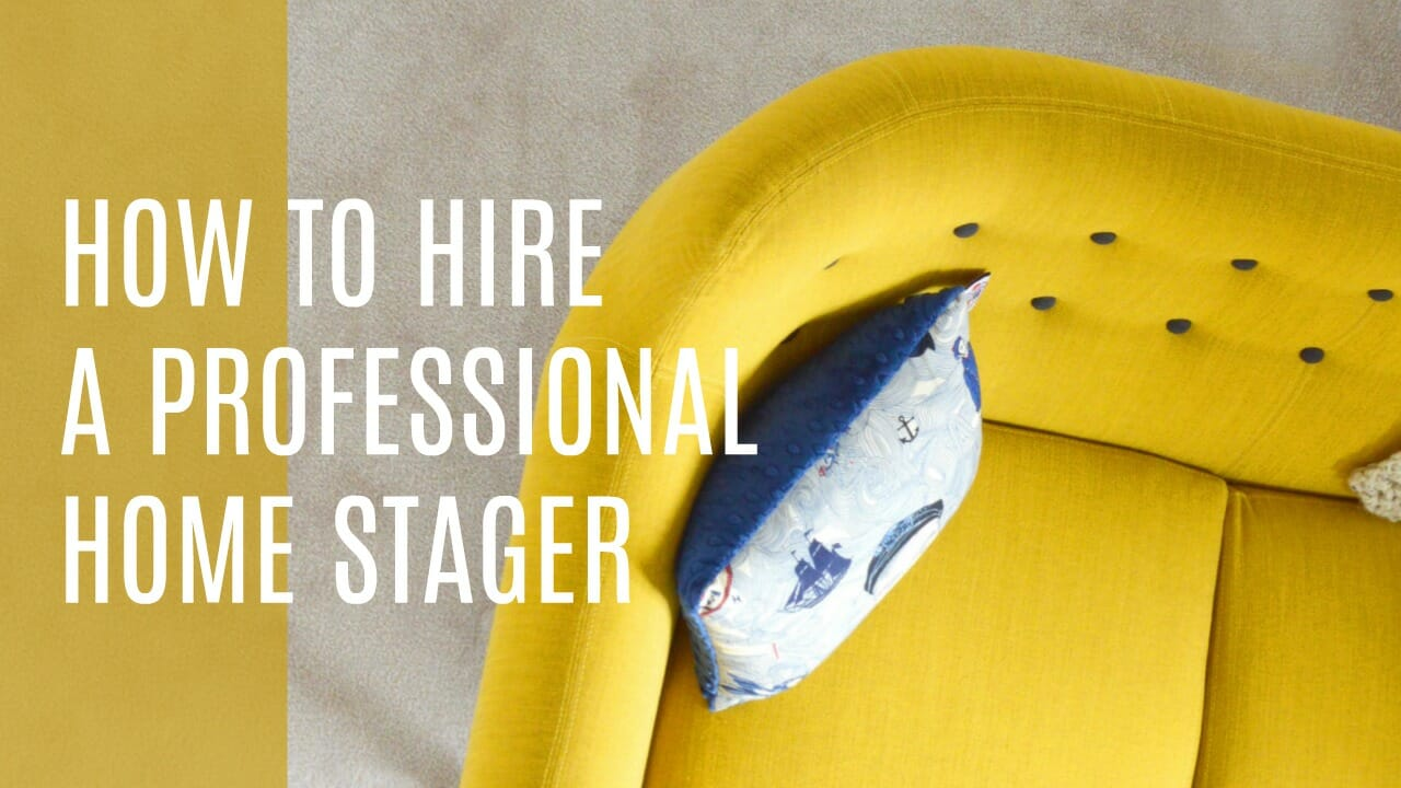 How To Hire A Professional Home Stager